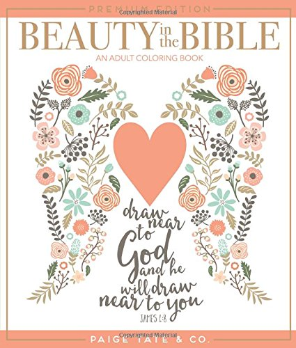 Beauty In The Bible: An Adult Coloring Book, Premium Edition (Christia